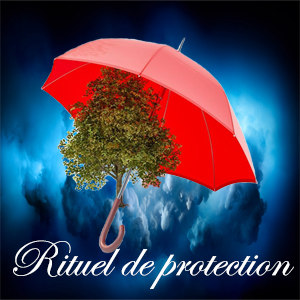 rituel de protection