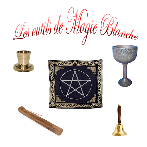 outils pour pratiquer la magie blanche
